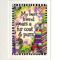 """My Best Friend wears a fur coat & purrs (CAT) – 8 x 10 """"Gifty"""" Art"""