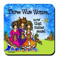 Three Wise Women… now that makes sense! (Christmas) – Coaster