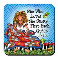 She Who Loves the Story That Each Quilt Tells – Coaster