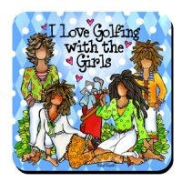I Love Golfing with the Girls – Coaster