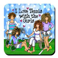 I Love Tennis with the Girls – Coaster