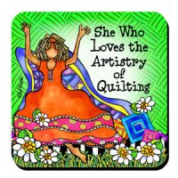 She Who Loves the Artistry of Quilting – Coaster