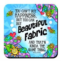 You can't buy happiness, but you can buy Beautiful Fabric and that's kinda the same thing – (w FREE Coaster) Stainless Steel Tumbler