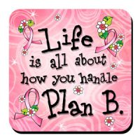 Life is all about how you handle Plan B (pink ribbon) – Coaster