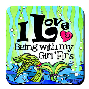 Divas of the Deep Being with my Girl 'fins coaster