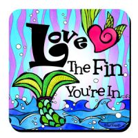 Love The Fin You're In (Divas of the Deep) – Coaster