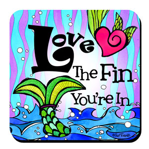 Divas of the Deep Love the Fin you're in coaster