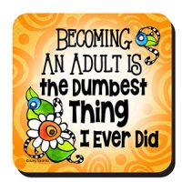 Becoming An Adult Is the Dumbest Thing I Every Did – (w FREE Coaster) Stainless Steel Tumbler