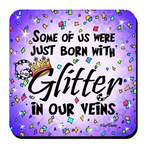 Glitter in your veins - Sparkle coaster