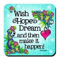 Wish Hope Dream …and then make it happen! – (w FREE Coaster) 16 oz. Stainless Steel Tumbler