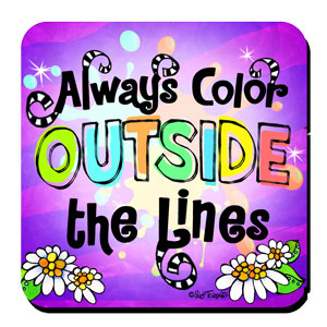 Always Color Outside the Lines– Coaster