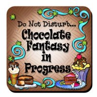 Do Not Disturb… Chocolate Fantasy in Progress – Coaster