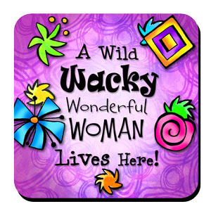 Wild Wacky Wonderful Woman Lives Here coaster