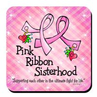 """Pink Ribbon Sisterhood """"Supporting each other in the ultimate fight for life"""" – Coaster"""