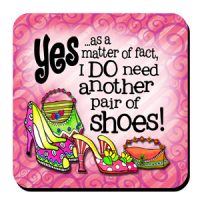 As a Matter of Fact, I DO Need Another Pair of Shoes – (w FREE Coaster) Stainless Steel Tumbler