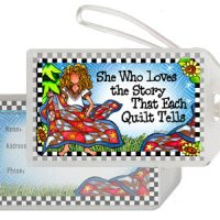She Who Loves the Story That Each Quilt Tells – Bag Tag