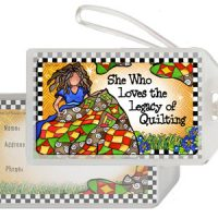 She Who Loves the Legacy of Quilting – Bag Tag