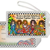 We are a Quilted Sisterhood Stitched Together With Love – Bag Tag