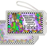 Behind Every Magnificent Quilter is a Substantial Amount of Fabric – Bag Tag