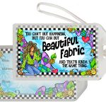 You Can't Buy Happiness, But You Can Buy Beautiful Fabric And That's Kinda The Same Thing – Bag Tag