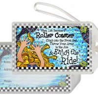 When Life Becomes a Roller Coaster… Climb into the Front Seat, Throw Your Arm in the Air & Enjoy the Ride! – Bag Tag