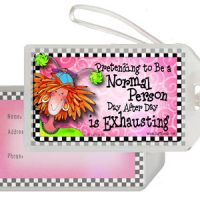 Pretending to Be a Normal Person Day After Day is Exhausting – Bag Tag