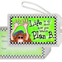 Life is all about how you handle Plan B – Bag Tag