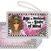 Age is Nothing but a State of Mind – Bag Tag