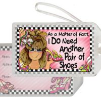As a Matter of Fact, I DO Need Another Pair of Shoes – Bag Tag