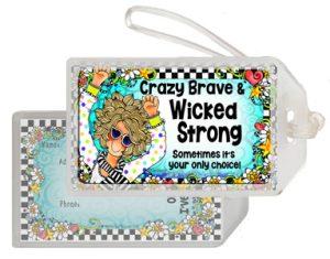 Crazy Brave - Bag Tag