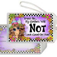 Trust Me… My Clothes will NOT Look Good On You! (TH) – Bag Tag