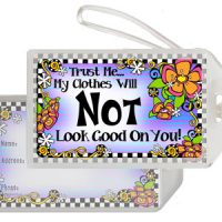 Trust Me… My Clothes will NOT Look Good On You! (Therapy)– Bag Tag