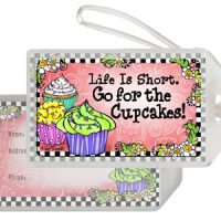 Life Is Short. Go for the Cupcakes! – Bag Tag