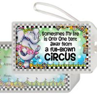 Sometimes my life is only one tent away from a Full-Blown Circus – Bag Tag