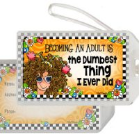 Becoming an Adult was the Dumbest Thing I Ever Did – Bag Tag