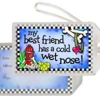 My best friend has a cold wet nose! (BF Dog) – Bag Tag