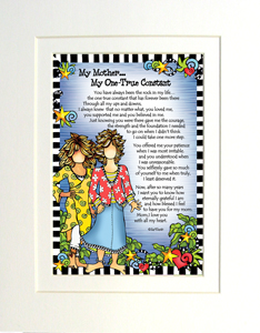 Mom, my one true constant art print matted
