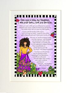 My Daughter , my hero art print matted