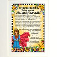 "My Granddaughter, I think you are Absolutely Incredible! (for younger child) – 8 x 10 Matted ""Gifty"" Art Print"