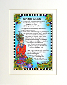 More than my Mom Art Print matted