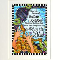 """When life becomes a Roller Coaster… throw your arms up in the air and Enjoy the Ride – 8 x 10 Matted """"Gifty"""" Art Print with a story on the back (16×20 also available)"""