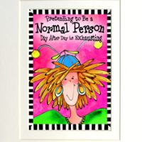"Pretending to be a Normal Person Day-After-Day is Exhausting – 8 x 10 Matted ""Gifty"" Art Print with story on the back (16×20 also available)"