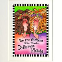 "We are Sisters Same Blood… Different Planets – 8 x 10 Matted ""Gifty"" Art Print"
