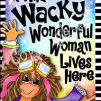 "A Wild Wacky Wonderful Woman Lives Here – 8 x 10 Matted ""Gifty"" Art Print with a story on the back (16×20 also available)"