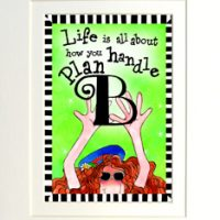 "Life is all about how you handle Plan B – 8 x 10 Matted ""Gifty"" Art Print with story on the back (16×20 also available)"