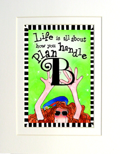 Plan B Art print matted