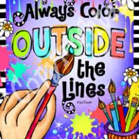 "Always Color Outside the Lines – 8 x 10 Matted ""Gifty"" Art Print with a story on the back"