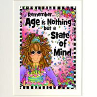 """Remember… Age is Nothing but a State of Mind – 8 x 10 Matted """"Gifty"""" Art Print with a story on the back (16×20 also available)"""