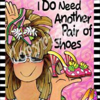 """As a matter of fact, I DO need another pair of shoes – 8 x 10 Matted """"Gifty"""" Art Print with a story on the back (16×20 also available)"""