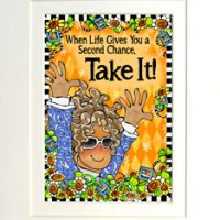 "When Life Gives You A Second Chance, Take It! – 8 x 10 Matted ""Gifty"" Art Print with a story on the back (16×20 also available)"